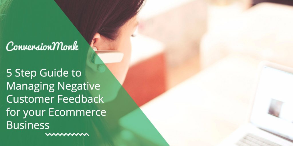 5 Step Guide To Managing Negative Customer Feedback For